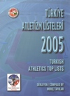 Turkish Athletics Top Lists 2005